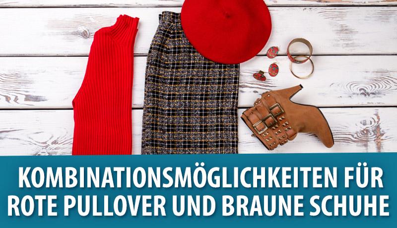 Modetipps: Kombinationsmöglichkeiten für rote Pullover und braune Schuhe